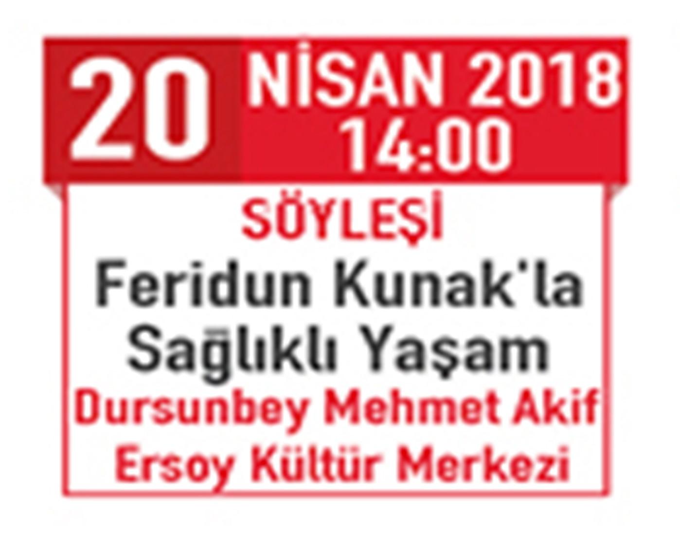FERUDUN KONAK DURSUNBEY'E GELİYOR.