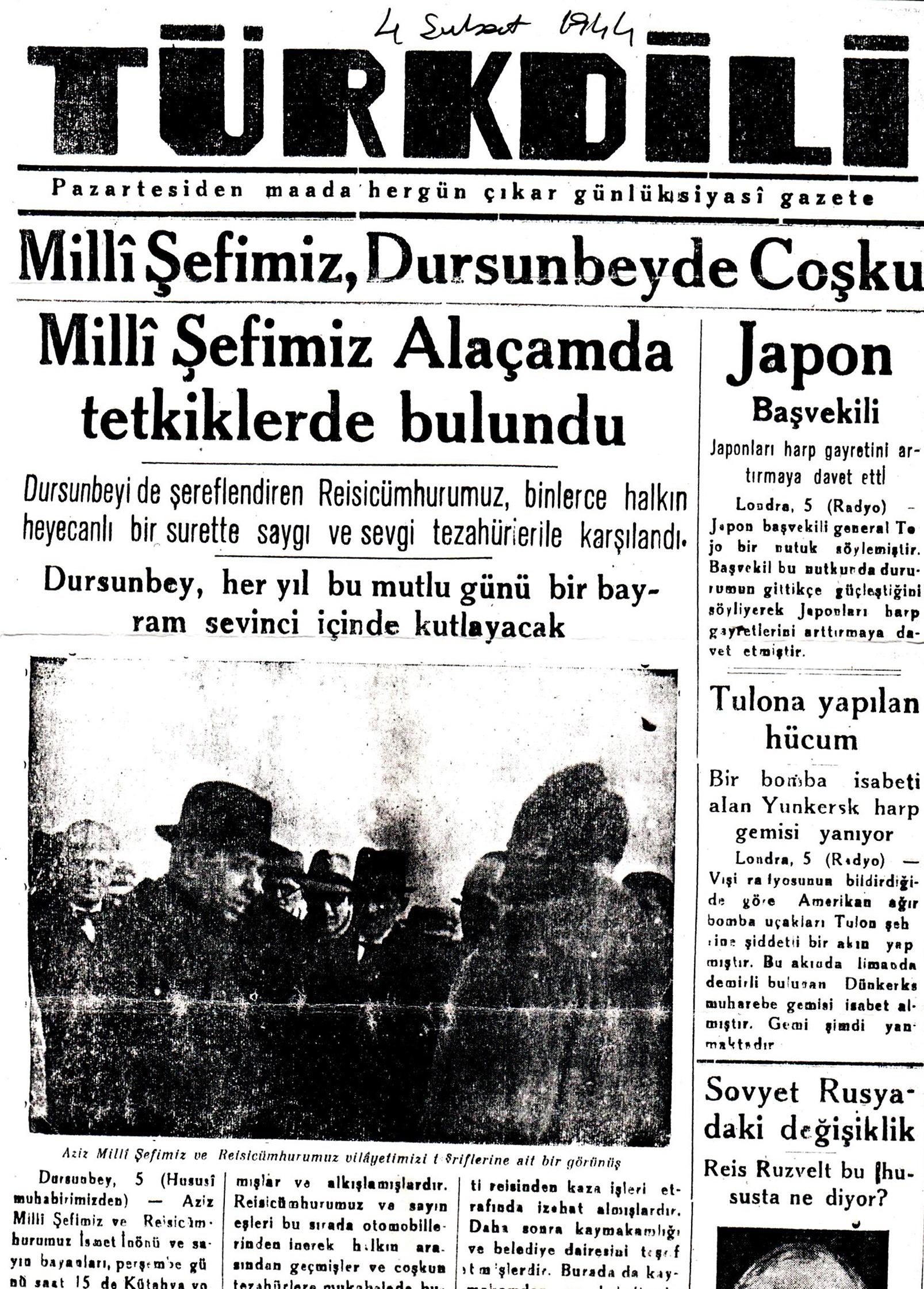 Dursunbey'in 2. Dünya Savaşındaki Tarihi Önemi 4 şubat 1944'de Reisicumhur İsmet İnönü'nün Dursunbey'i ziyareti