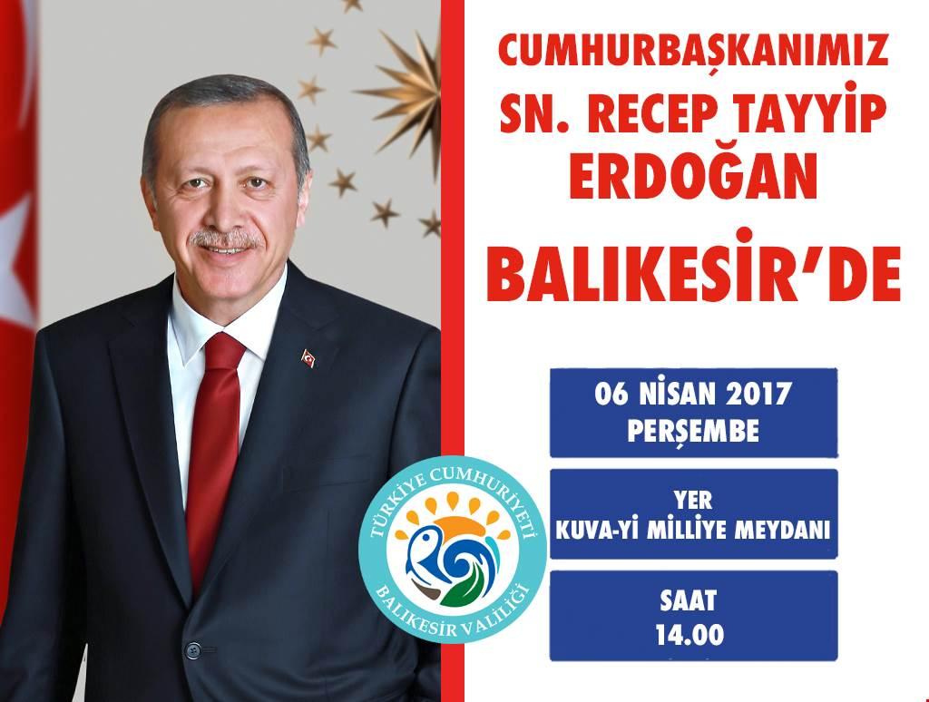 Cumhurbaşkanımız Sayın Recep Tayyip Erdoğan 6 Nisan da Balıkesir'de